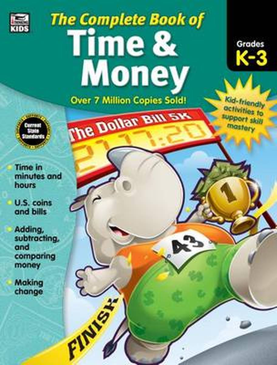 Complete Book of Time & Money, Grades K - 3
