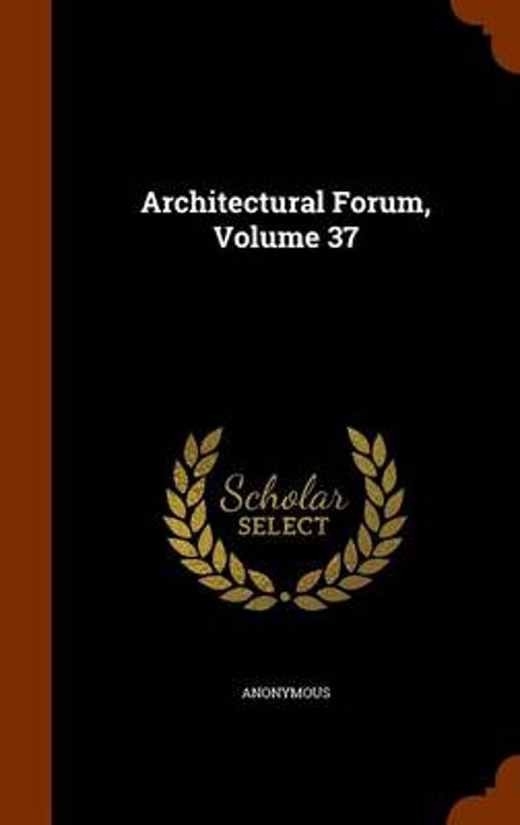 Architectural Forum, Volume 37