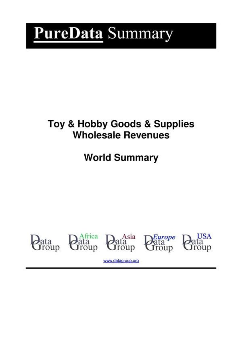 Toy & Hobby Goods & Supplies Wholesale Revenues World Summary