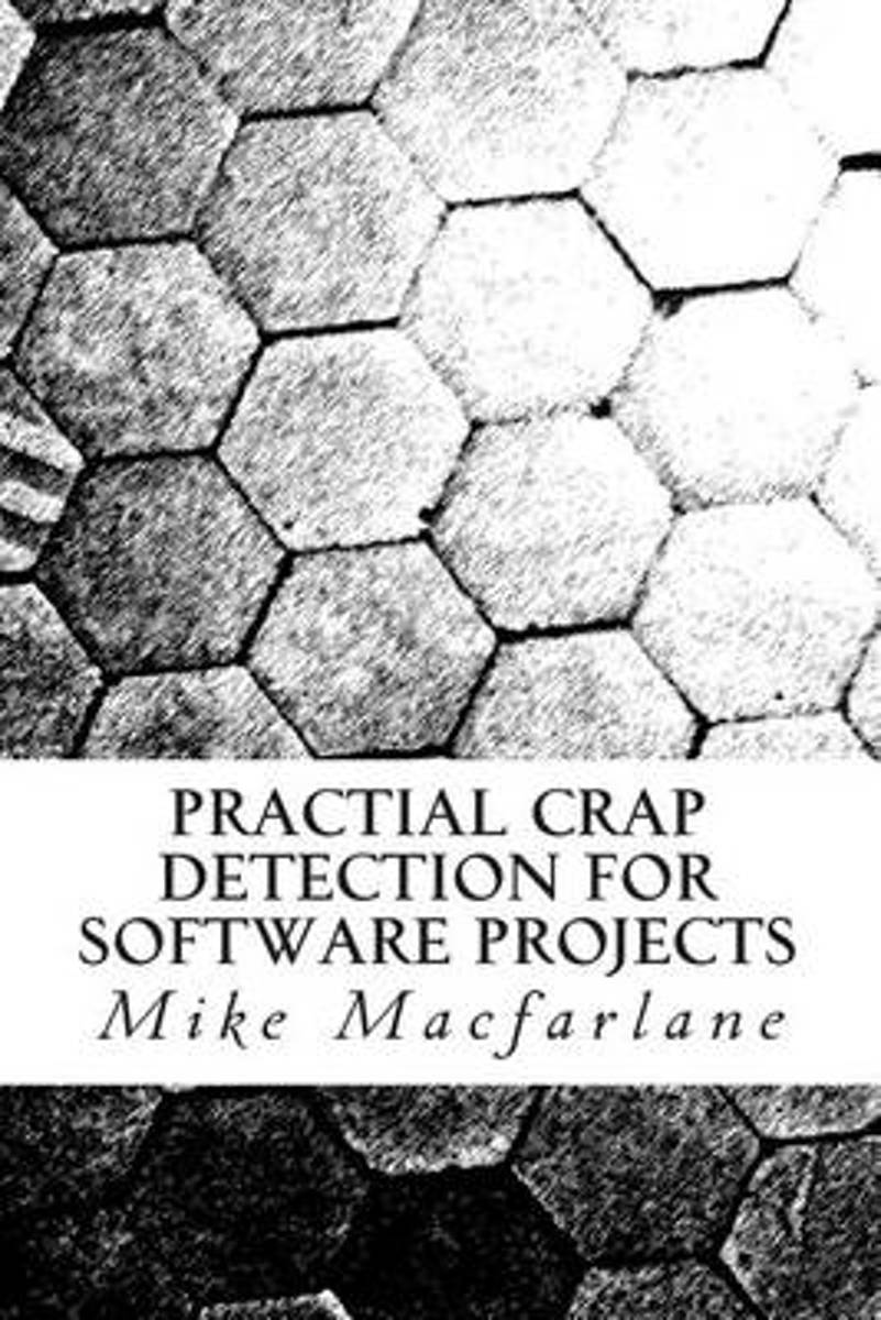 Practical Crap Detection for Software Projects