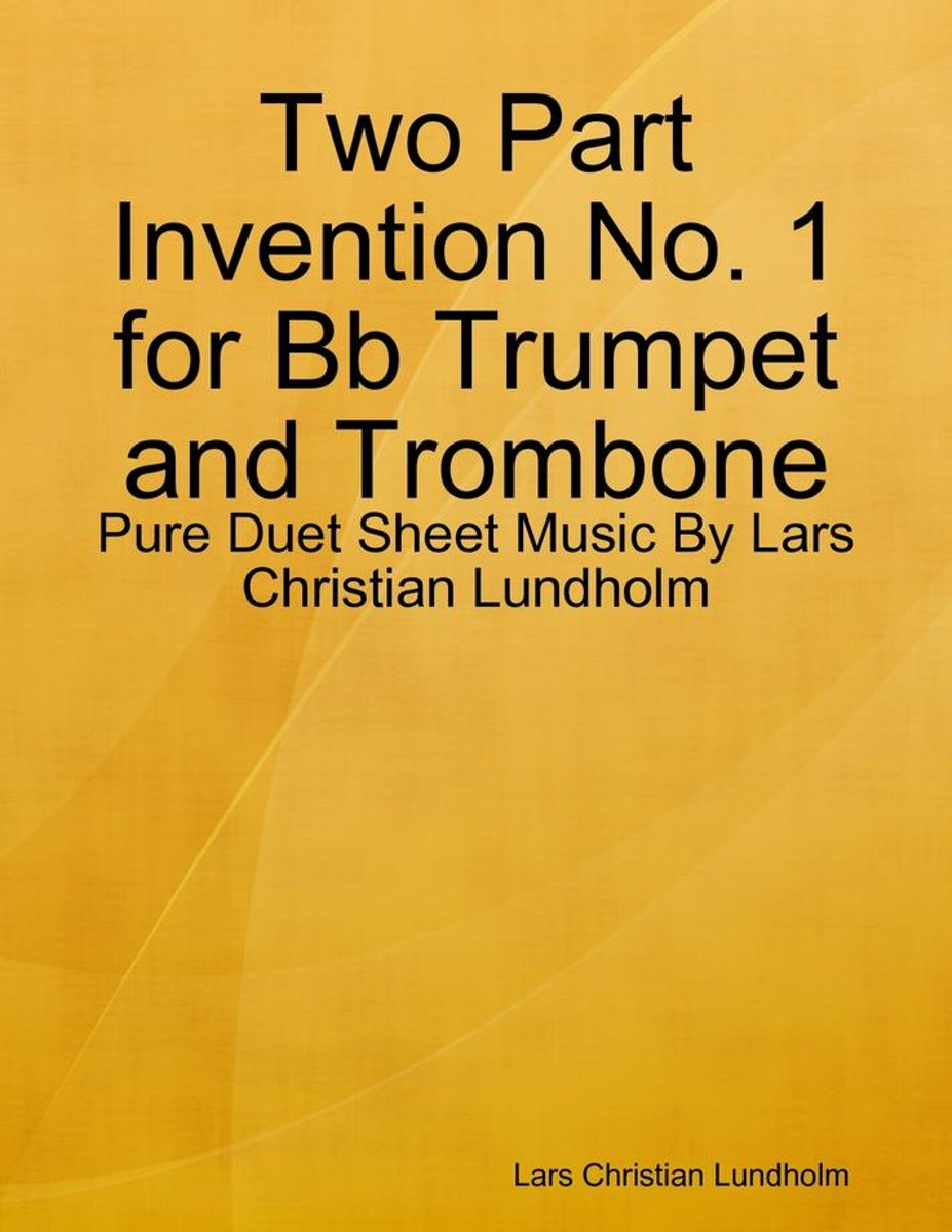 Two Part Invention No. 1 for Bb Trumpet and Trombone - Pure Duet Sheet Music By Lars Christian Lundholm