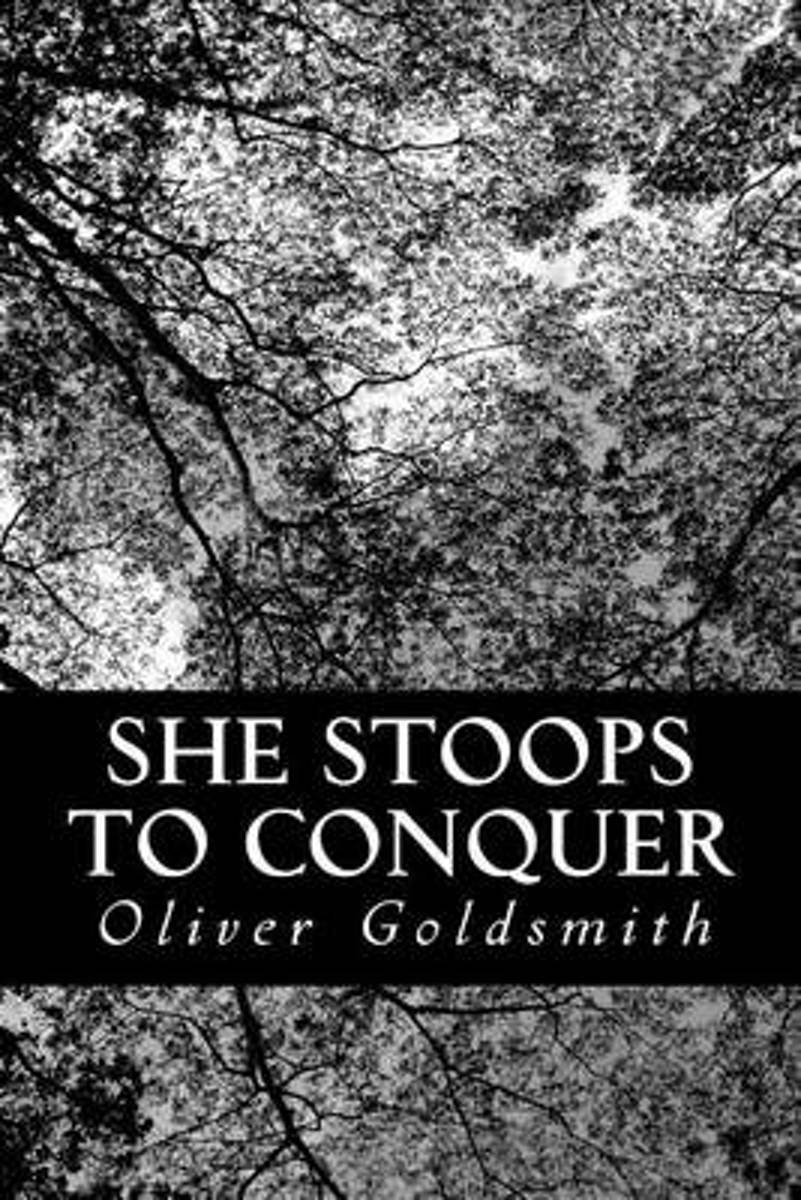 She Stoops to Conquer.