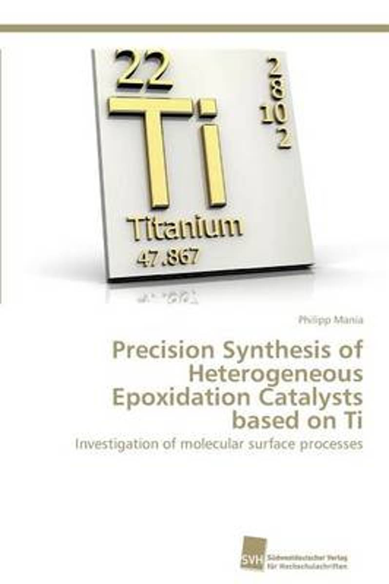 Precision Synthesis of Heterogeneous Epoxidation Catalysts Based on Ti