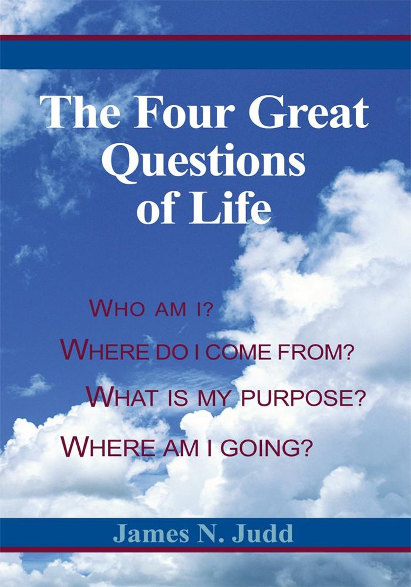 The Four Great Questions of Life