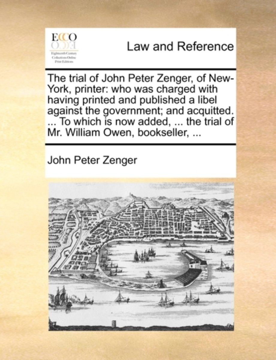 The Trial of John Peter Zenger, of New-York, Printer