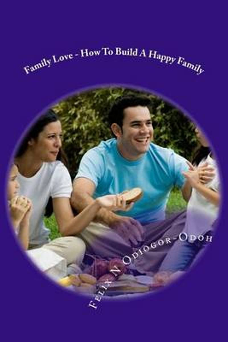 Family Love - How to Build a Happy Family