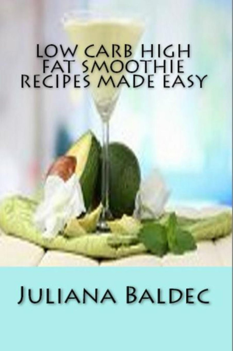 Low Carb High Fat Smoothie Recipes Made Easy