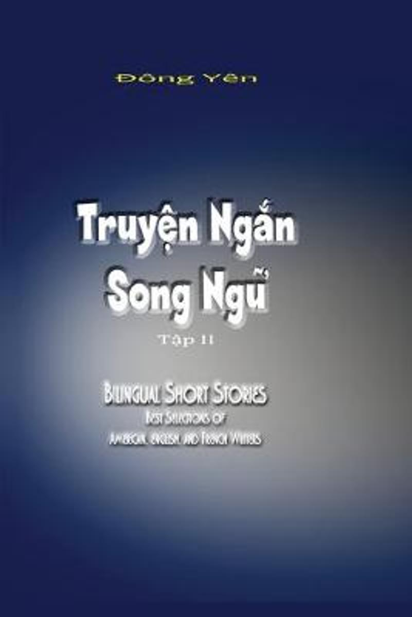 Truyen Ngan Song Ngu II: Bilingual Short Stories II