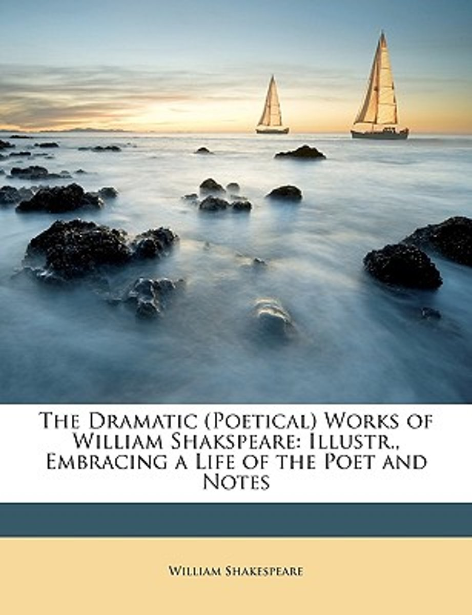 The Dramatic (Poetical) Works of William Shakspeare