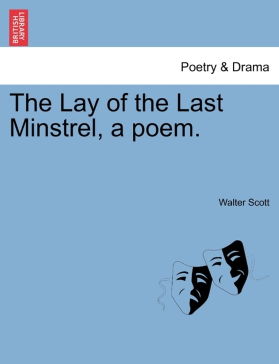 The Lay of the Last Minstrel, a Poem.