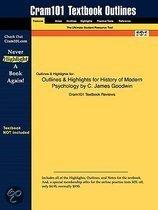 Outlines & Highlights For History Of Modern Psychology By C. James Goodwin, Isbn