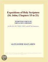Expositions of Holy Scripture (St. John, Chapters 15 to 21) (Webster's French Thesaurus Edition)