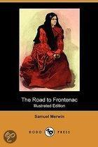 The Road To Frontenac (Illustrated Edition) (Dodo Press)