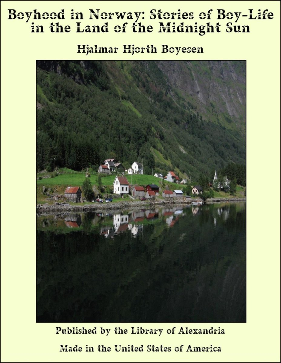 Boyhood in Norway: Stories of Boy-Life in the Land of the Midnight Sun