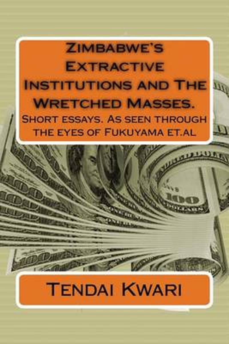 Zimbabwe's Extractive Institutions and the Wretched Masses.