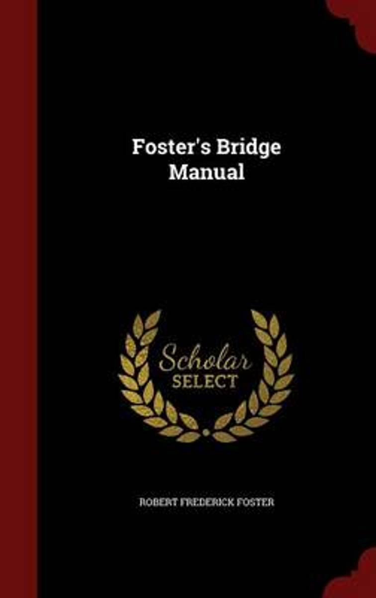 Foster's Bridge Manual