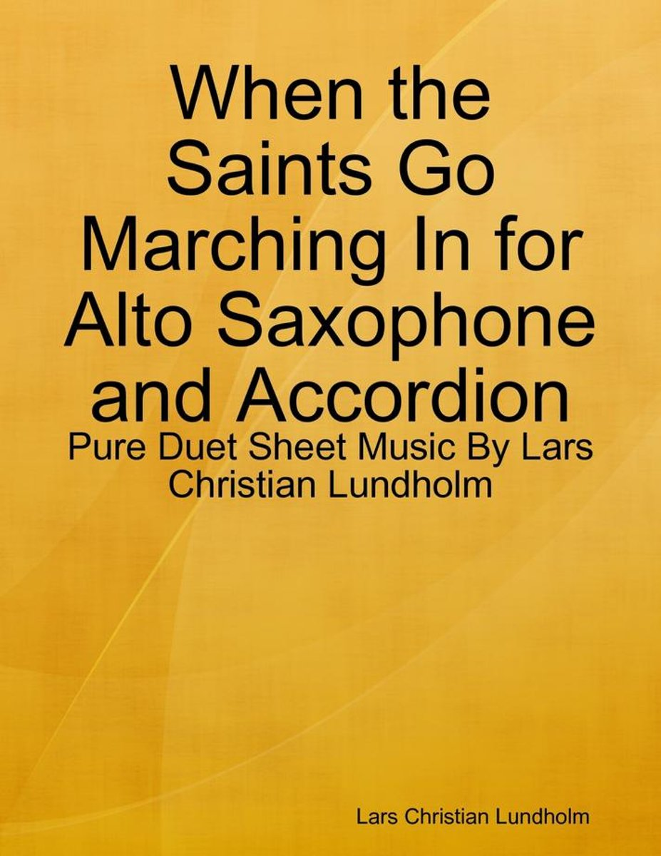 When the Saints Go Marching In for Alto Saxophone and Accordion - Pure Duet Sheet Music By Lars Christian Lundholm