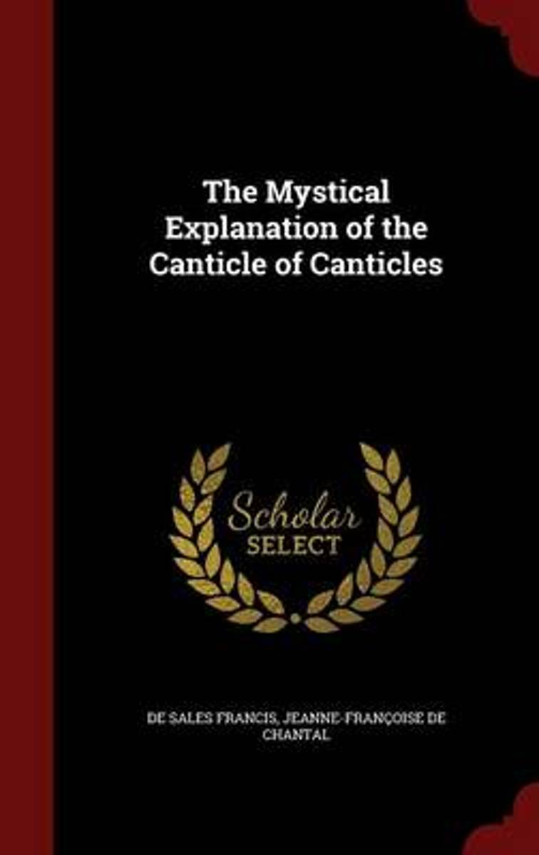 The Mystical Explanation of the Canticle of Canticles