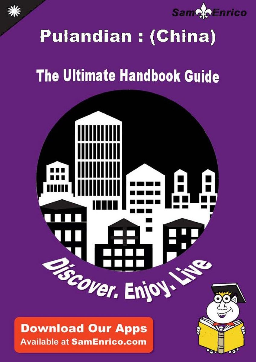 Ultimate Handbook Guide to Pulandian : (China) Travel Guide