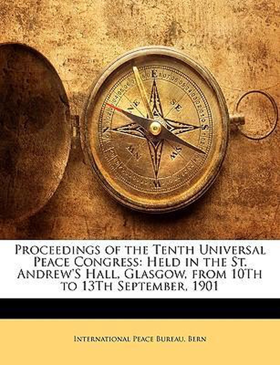 Proceedings of the Tenth Universal Peace Congress