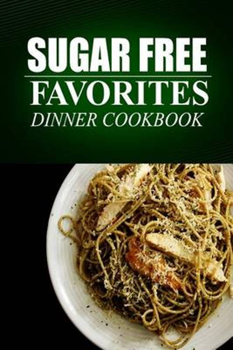 Sugar Free Favorites - Dinner Cookbook