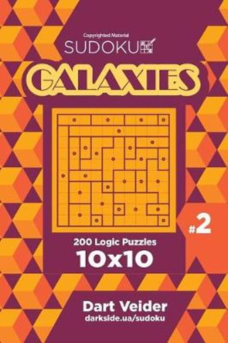 Sudoku Galaxies - 200 Logic Puzzles 10x10 (Volume 2)