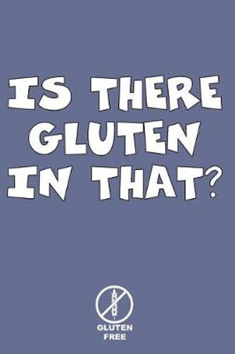 Is There Gluten in That Gluten Free