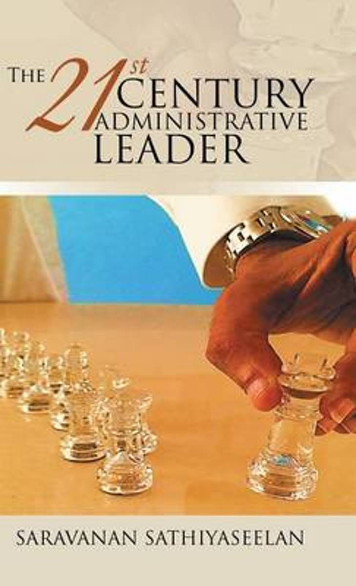 The 21st Century Administrative Leader