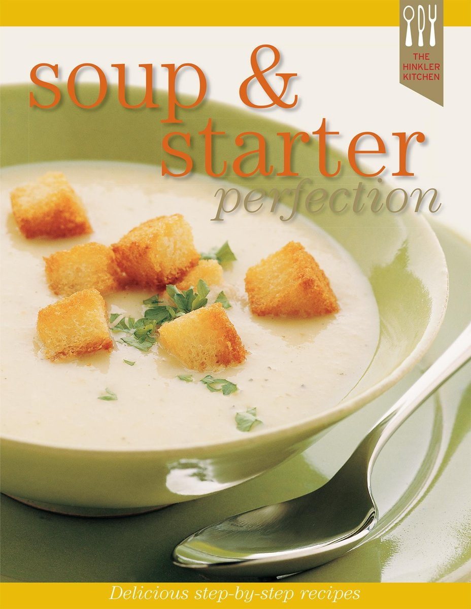 Soups and Starters Recipe Perfection