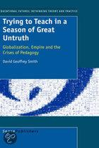Trying to Teach in a Season of Great Untruth