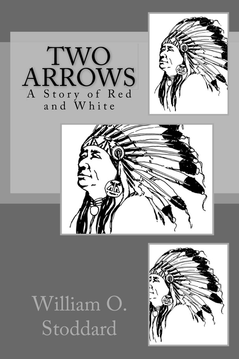 Two Arrows (Illustrated Edition)