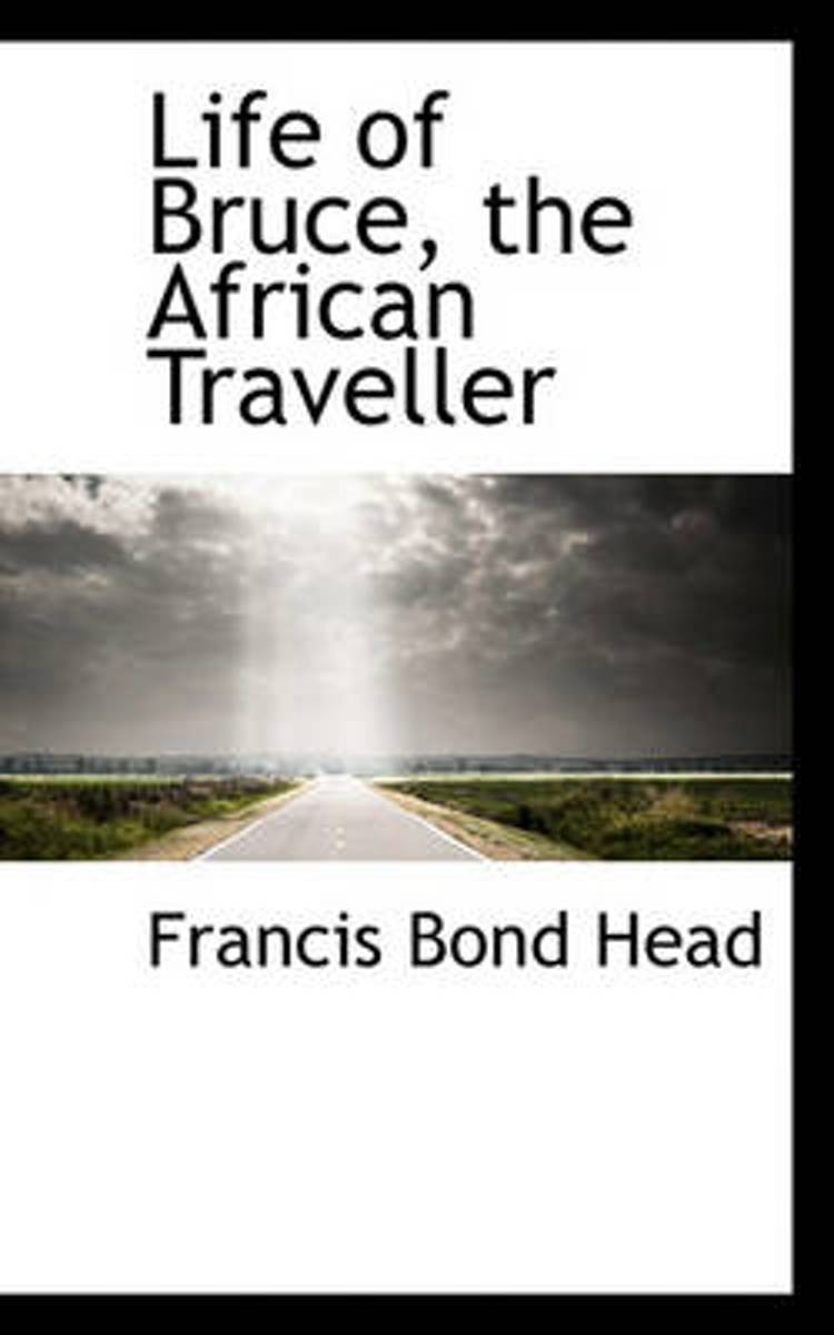 Life of Bruce, the African Traveller