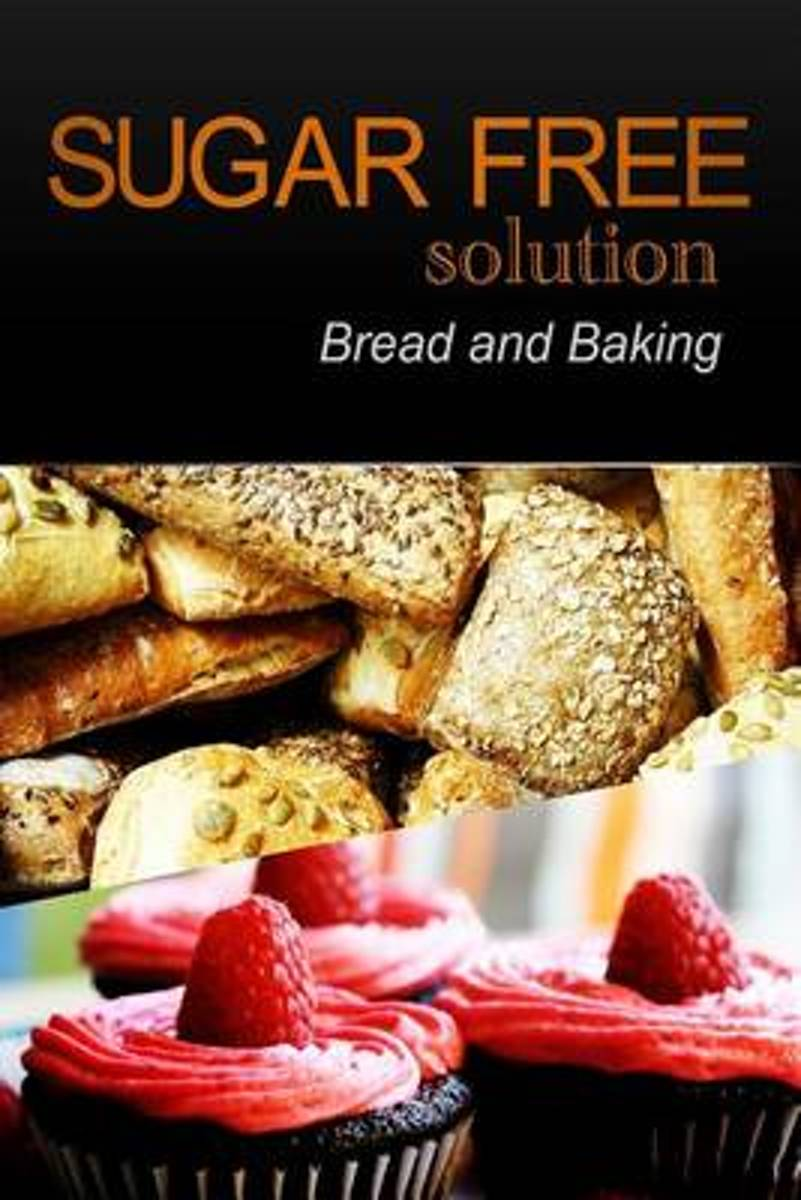 Sugar-Free Solution - Bread and Baking