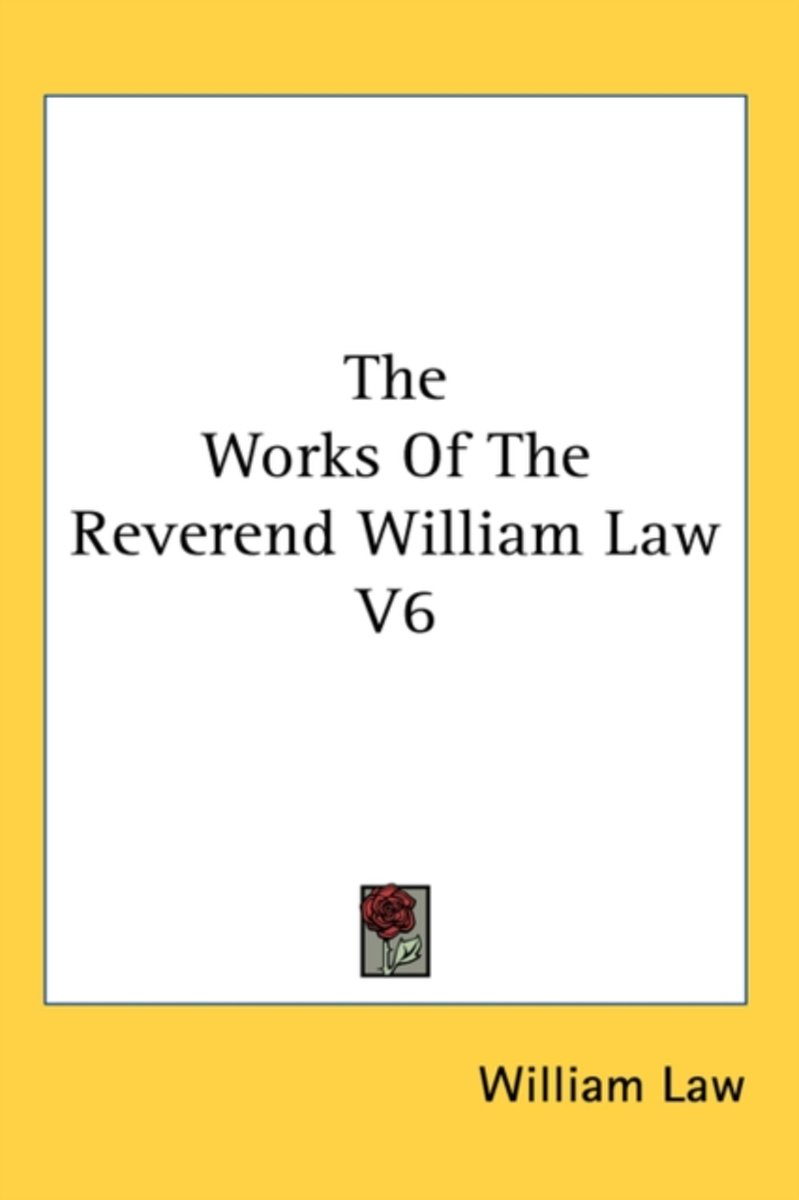 The Works of the Reverend William Law V6