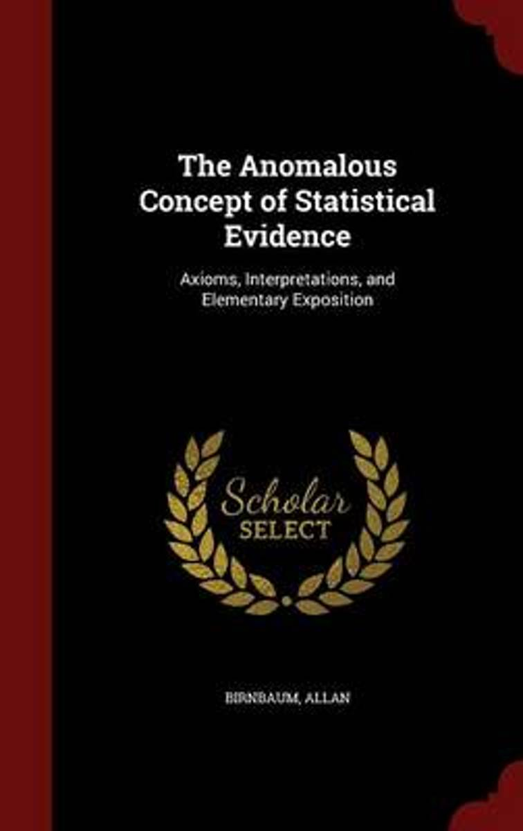 The Anomalous Concept of Statistical Evidence