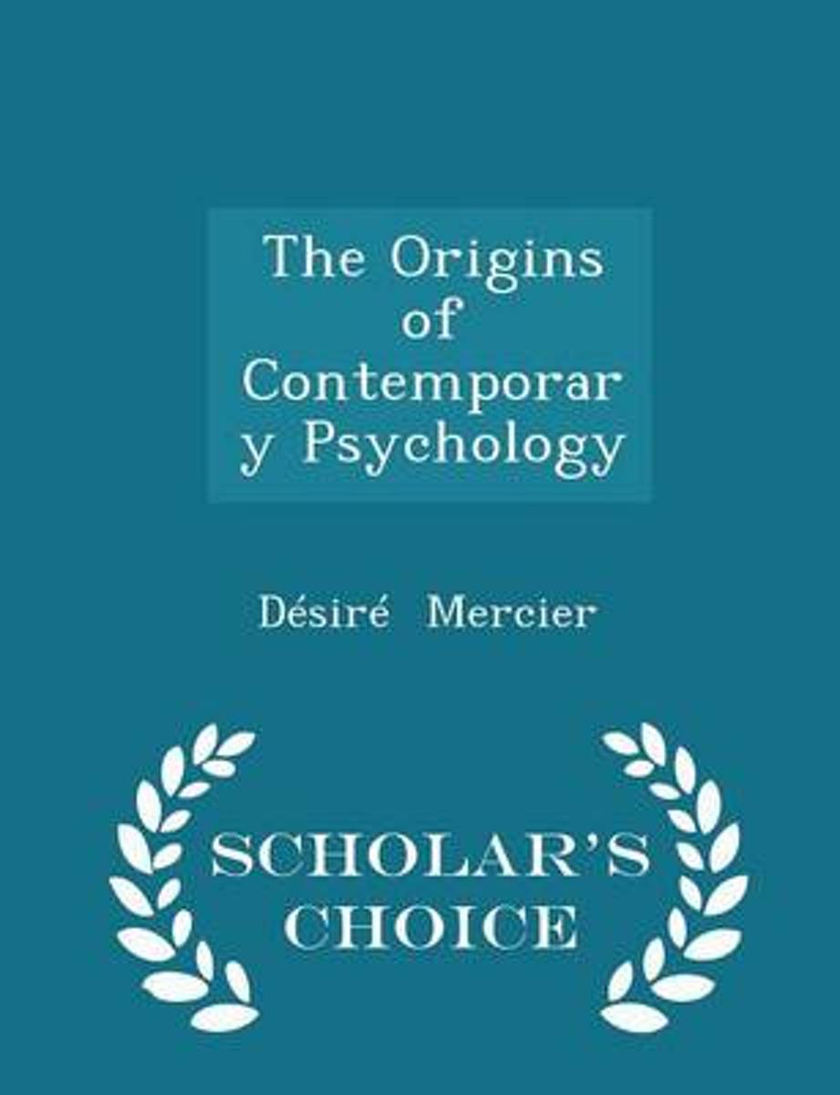 The Origins of Contemporary Psychology - Scholar's Choice Edition