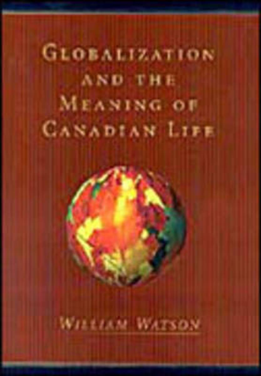 Globalization and the Meaning of Canadian Life