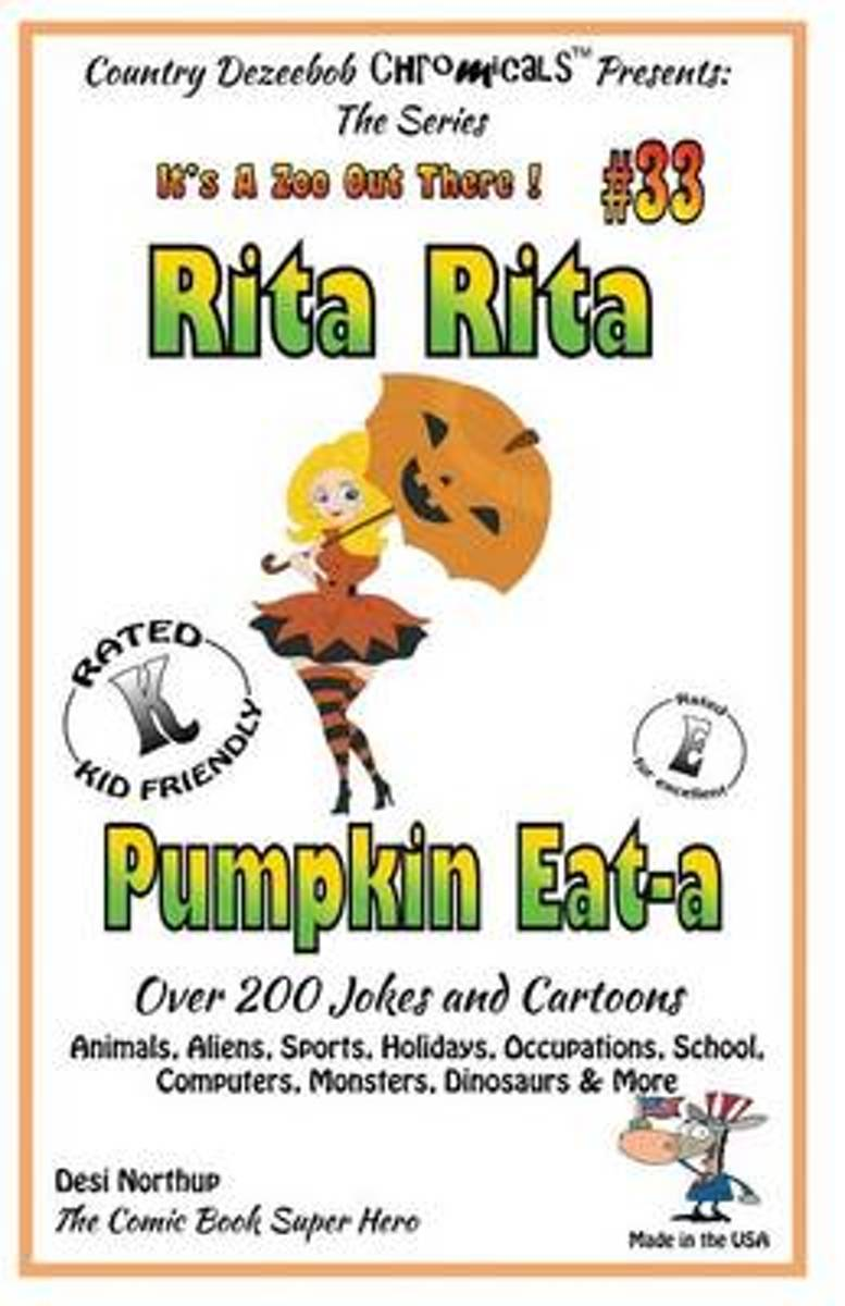 Rita Rita - Pumpkin Eat-A - Over 200 Jokes + Cartoons - Animals, Aliens, Sports, Holidays, Occupations, School, Computers, Monsters, Dinosaurs & More - In Black and White