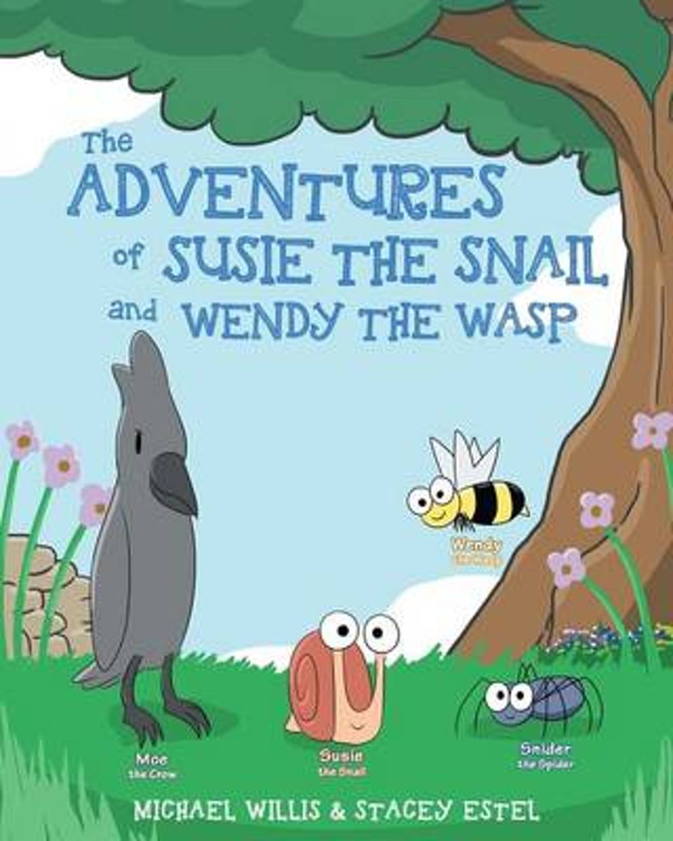 The Adventures of Susie the Snail and Wendy the Wasp