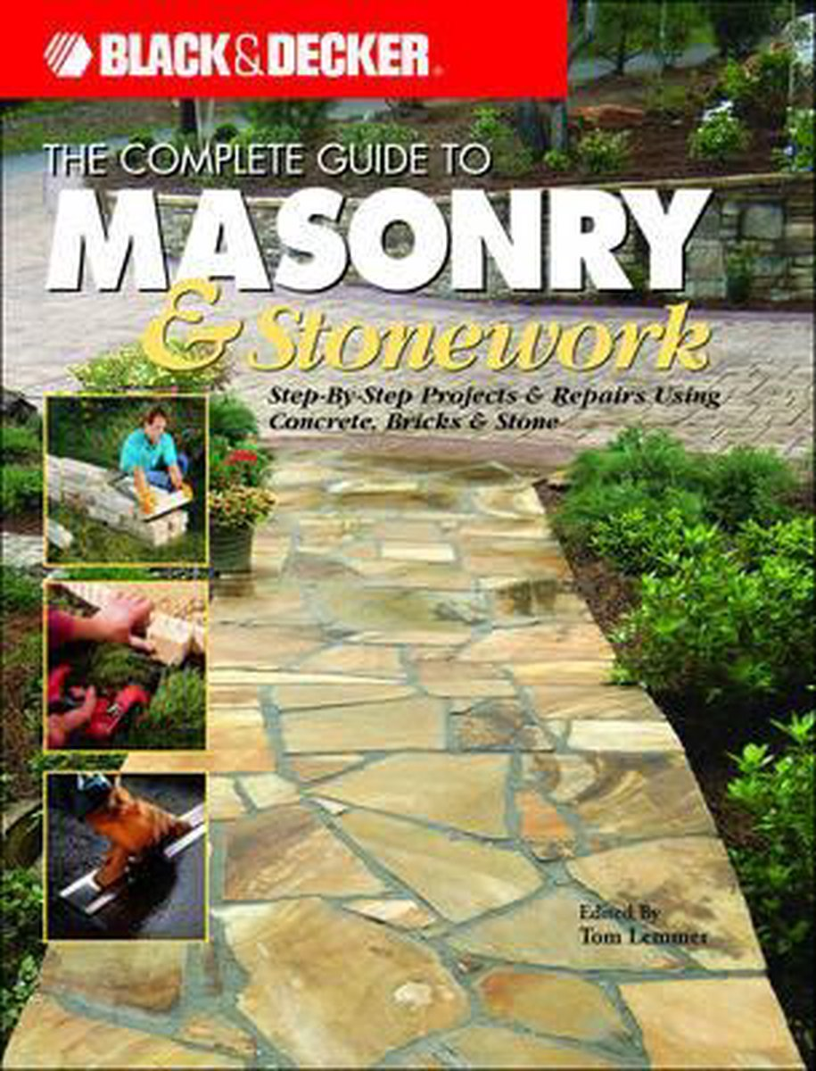 Black & Decker the Complete Guide to Masonry and Stonework