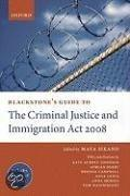 Blackstone's Guide To The Criminal Justice And Immigration Act