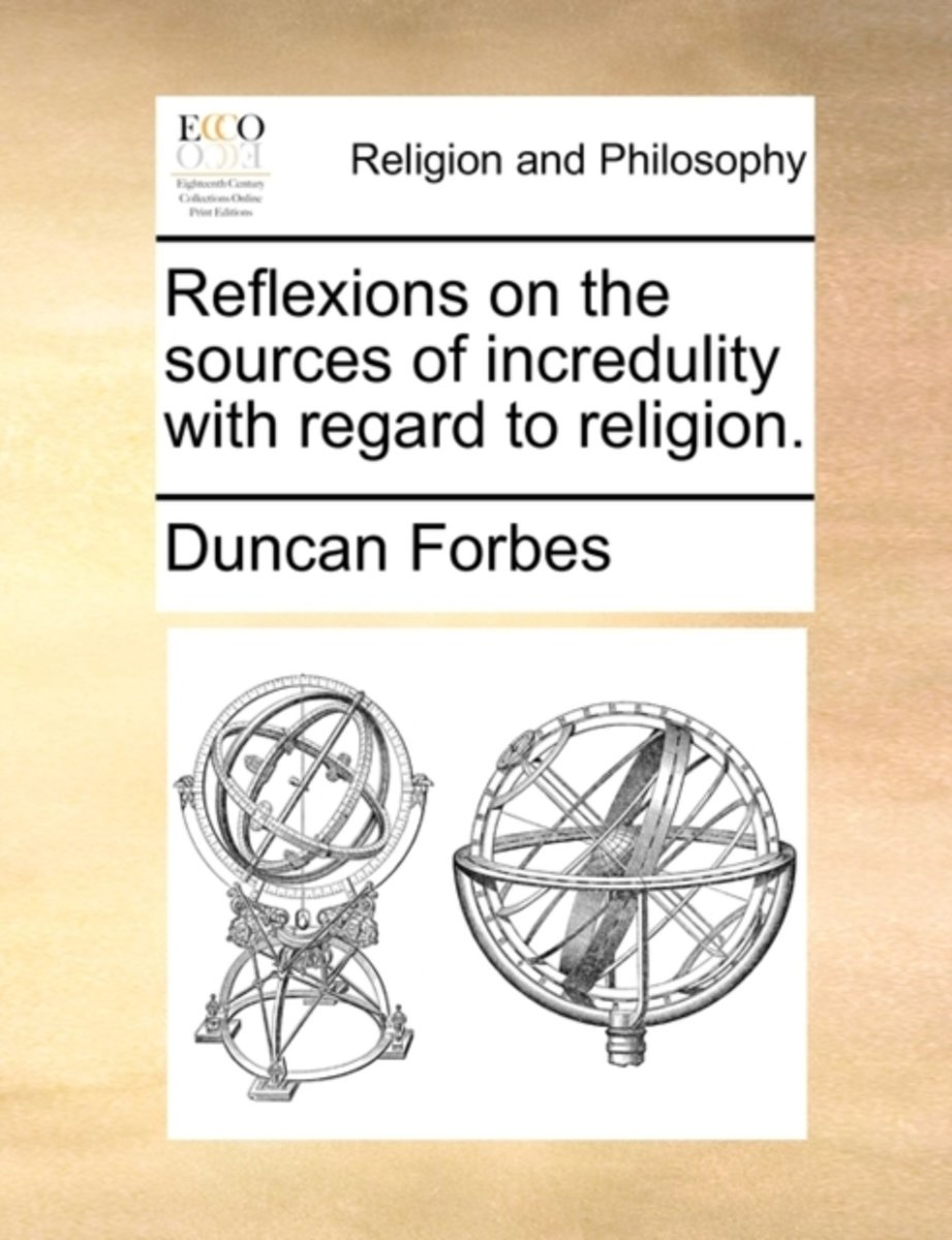 Reflexions on the Sources of Incredulity with Regard to Religion.