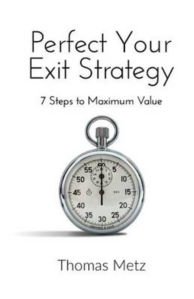 Perfect Your Exit Strategy