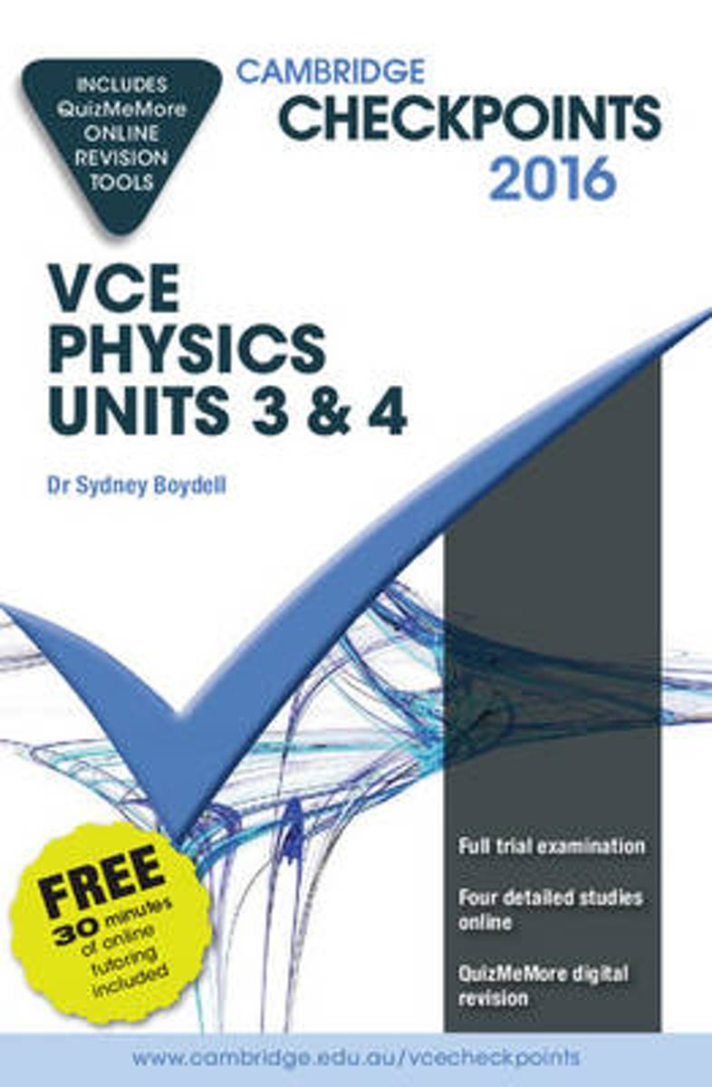 Cambridge Checkpoints VCE Physics Units 3 and 4 2016 and Quiz Me More
