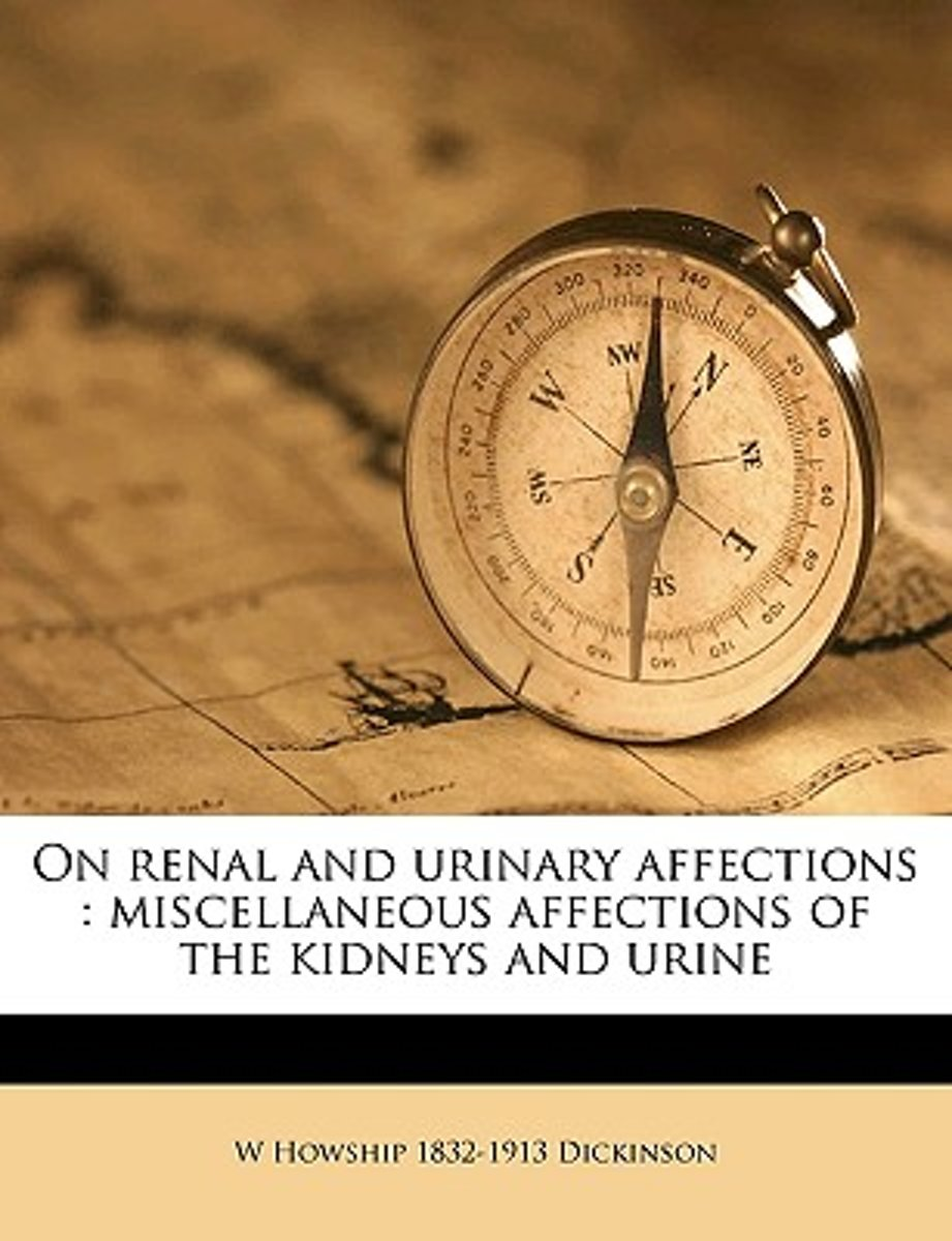 On Renal and Urinary Affections