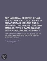Alphabetical Register Of All The Authors Actually Living In Great Britain, Ireland And In The United Provinces Of North America, With A
