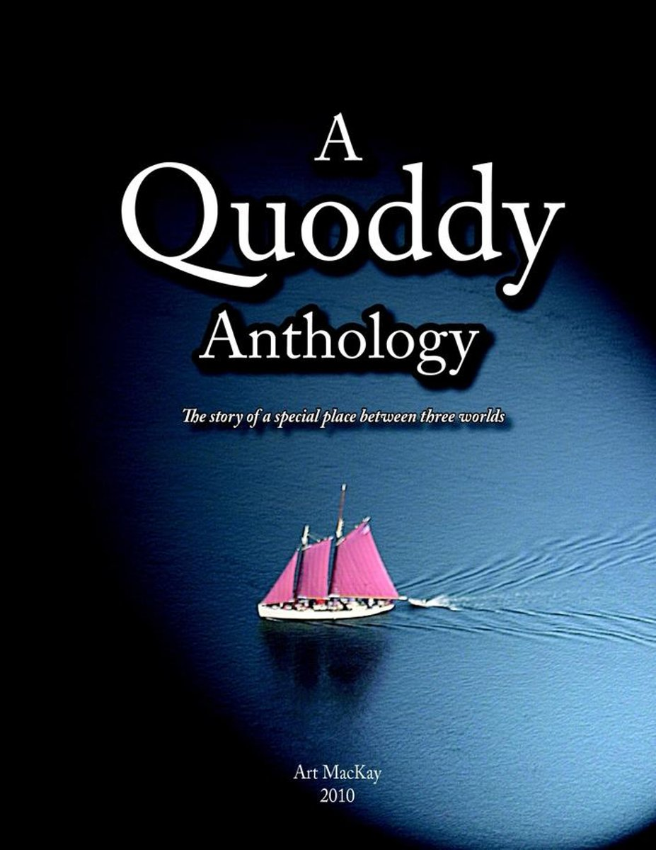 A Quoddy Anthology: 2010: The Story of a Special Place between Three Worlds