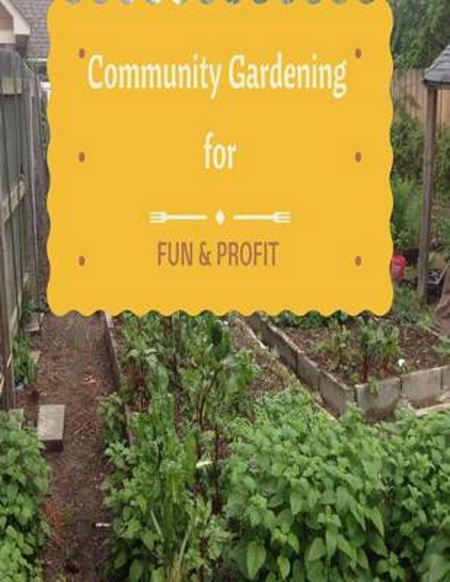 Community Gardening for Fun & Profit