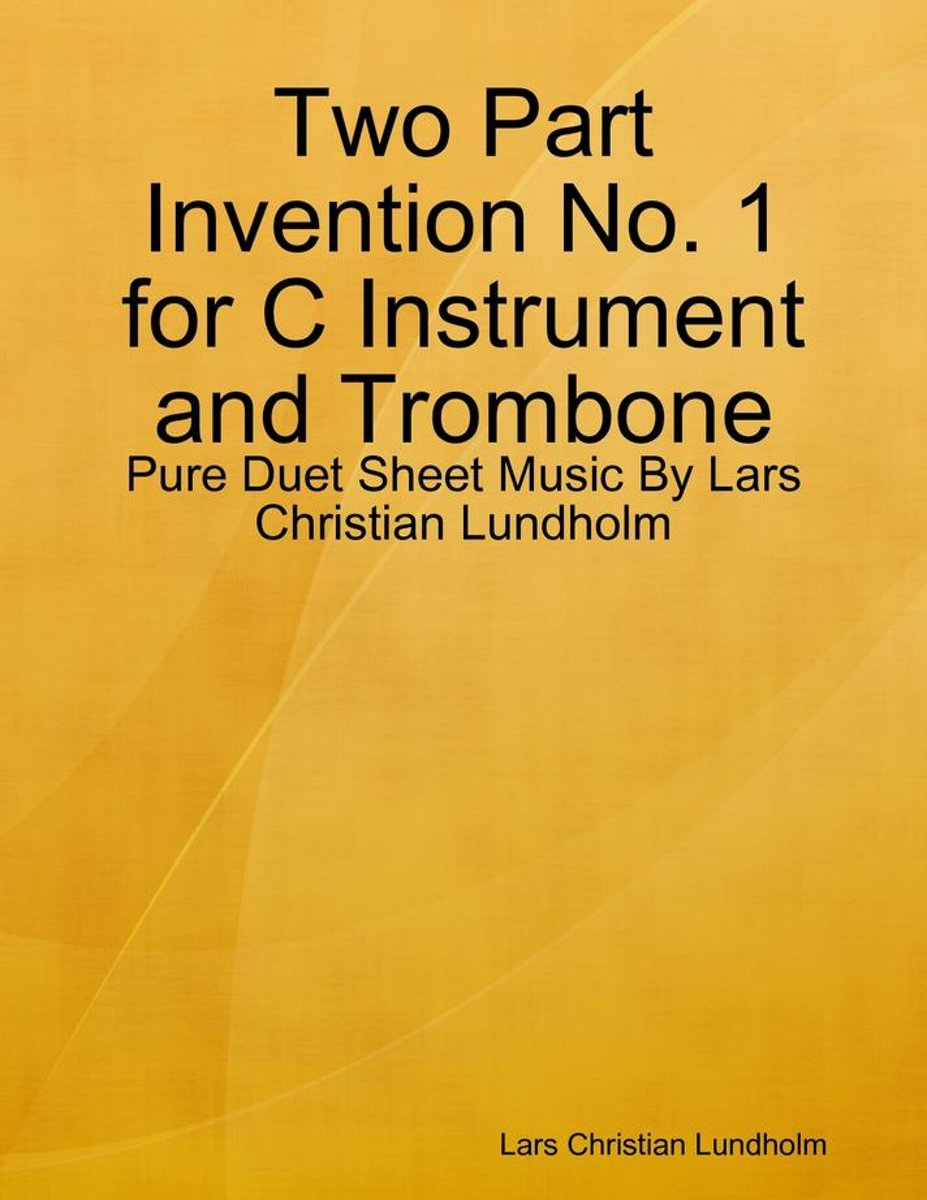 Two Part Invention No. 1 for C Instrument and Trombone - Pure Duet Sheet Music By Lars Christian Lundholm