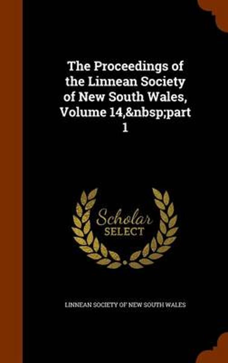 The Proceedings of the Linnean Society of New South Wales, Volume 14, Part 1